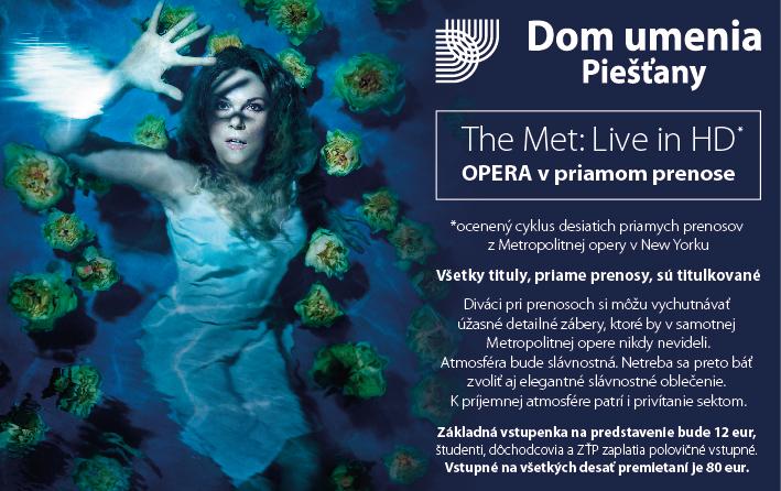 Priame prenosy Metropolitnej opery v Dome umenia Piešťany, sezóna 2016 2017