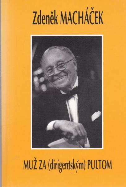 Kniha: Zdeněk Macháček – Muž za (dirigentským) pultom
